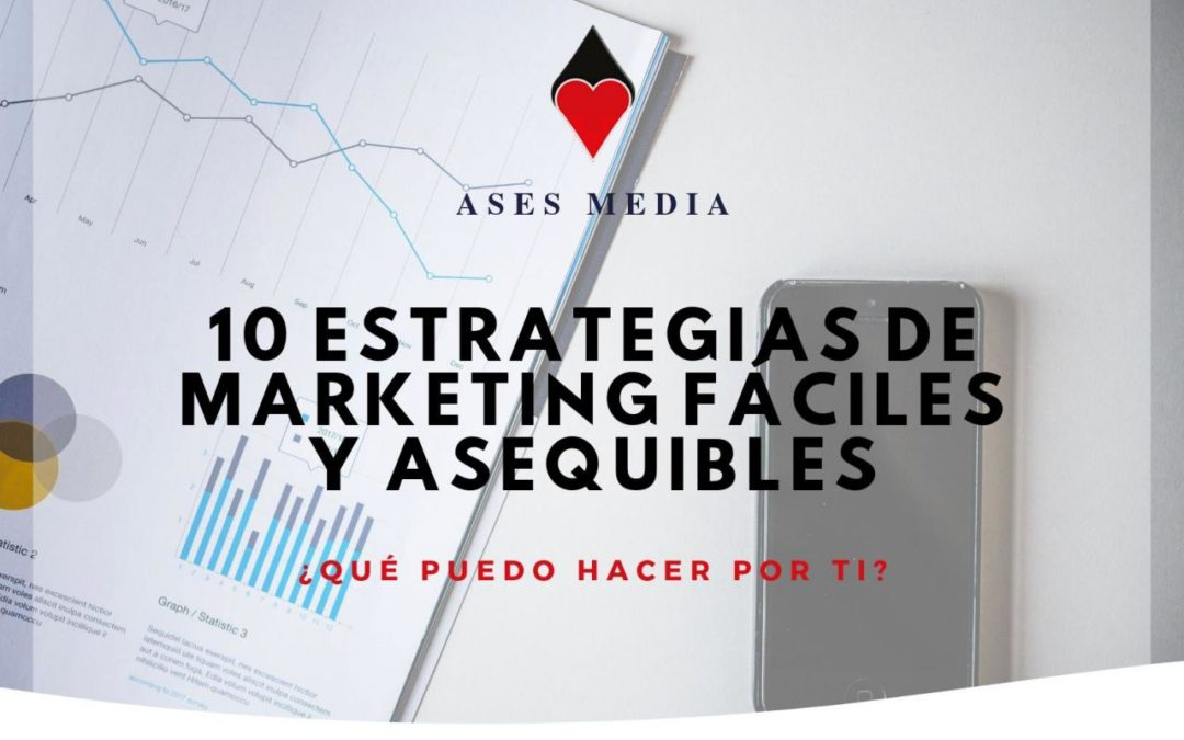 10 estrategias de Marketing fáciles y asequibles