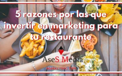 5 razones por las que invertir en marketing para tu restaurante