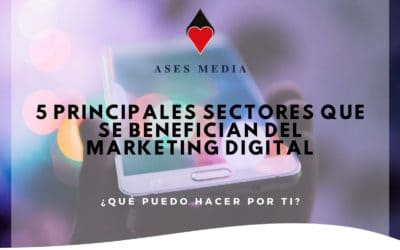 5 Principales sectores que se benefician del marketing digital